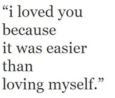 Wow...so true of how I used to feel....now, I love me immensely.......~Runaway   Nayyirah Waheed  ...but I love you still