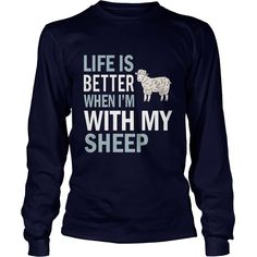 Life Is Better When I'm With My Sheep #gift #ideas #Popular #Everything #Videos #Shop #Animals #pets #Architecture #Art #Cars #motorcycles #Celebrities #DIY #crafts #Design #Education #Entertainment #Food #drink #Gardening #Geek #Hair #beauty #Health #fitness #History #Holidays #events #Home decor #Humor #Illustrations #posters #Kids #parenting #Men #Outdoors #Photography #Products #Quotes #Science #nature #Sports #Tattoos #Technology #Travel #Weddings #Women