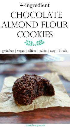 Dream-come-true chocolate almond flour cookies that are rich, decadent, and scandalously delicious, even though they are free of grains, gluten, oil, eggs, and dairy! #Paleo #vegan, and only 61 calories per cookie, these beauties can also be varied in multiple (but still easy) ways! #oilfree #grainfree #grainfreecookies #4ingredients #cleaneating #cleaneats #chocolate #healthychocolate #almond flour #paleo #paleocookies