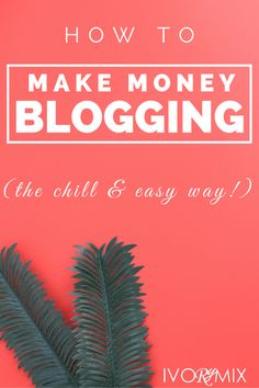 Make an income blogging. Learn exactly how to make money blogging the chill and easy way