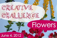 Tinkerlab's TENTH Creative Challenge: Flowers. With child-friendly projects for 25+ talented Kid Bloggers. Dang.