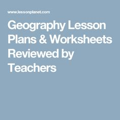 Geography Lesson Plans & Worksheets Reviewed by Teachers