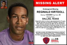 REGINALD KIRTDOLL, Age Now: 33, Missing: 01/23/2001. Missing From DALLAS, TX. ANYONE HAVING INFORMATION SHOULD CONTACT: Dallas Police Department (Texas) - 1-214-670-4426.