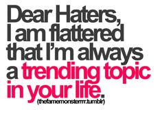 131 Best Quotes For Haters Images Humorous Quotes Motivation