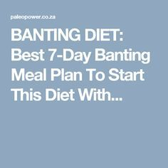 BANTING DIET: Best 7-Day Banting Meal Plan To Start This Diet With...