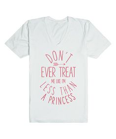 Another great find on #zulily! White 'Don't Ever Treat Me' V-Neck Tee #zulilyfinds