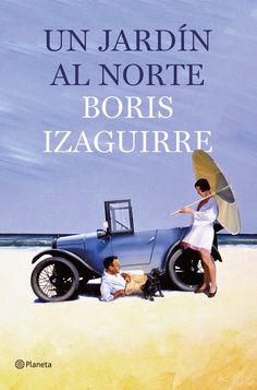 Entre montones de libros: Un jardín al norte. Boris Izaguirre