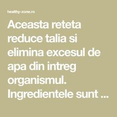 Aceasta reteta reduce talia si elimina excesul de apa din intreg organismul. Ingredientele sunt foarte bune pentru auz, vedere si memorie. Principalul ingredient este hreanul, care are un continut bogat de potasiu, vitaminele B1, B6, C, B2, fosfor, fier si … Continuă citirea → Metabolism, Math Equations, Healthy, Health