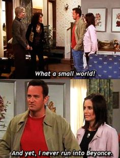 Chandler Bing understands my life.
