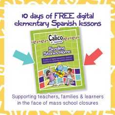Digital Elementary Spanish Lessons: FREE PDF for School Closures - Calico Spanish Elementary Spanish, Spanish Classroom, Teaching Spanish, Spanish Games, Spanish Lessons, School Closures, Online Lessons, Teacher Hacks, How To Speak Spanish