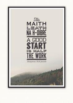 Tús maith leath na h-oibre (A good start is half the work) Gaelic Words, Irish Proverbs, Irish Language, Irish People, Best Start, Letter Board, Ireland, Typography, Inspirational Quotes
