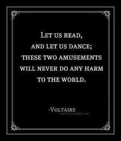 I venture to say that Voltaire never saw me dance.