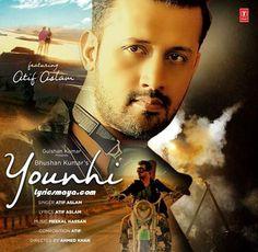 YOUNHI LYRICS – Atif Aslam | Latest Hindi Song