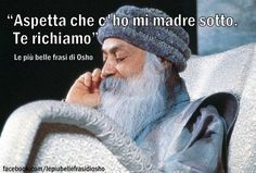 Osho hindi speech on things in boy attracted girl -- French Quotes, Spanish Quotes, Quotes Arabic, Osho, New Beginning Quotes, Mr Wonderful, Strong Quotes, Change Quotes, Attitude Quotes