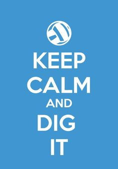 - Just DIG it Volleyball Posters, Volleyball Quotes, Softball, Volleyball Motivation, Motivation Wall, Volleyball Decorations, Keep Calm Images, True Quotes, True Sayings