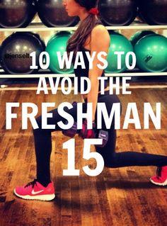 10 ways to avoid the freshman 15 http://sororityfitnessathens.com/10-ways-to-avoid-the-freshman-15/