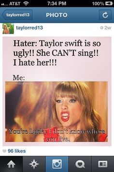 Well, I try to be a good example to other people by not being a mean, revenge-seeking swiftie, but this is what i'm thinking.