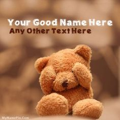 Write name on Cute Teddy picture in beautiful style. Best app to write names on beautiful collection of Cute pix. Personalize your name in a simple fast way. You will really enjoy it. Friends Are Family Quotes, Best Friends, Shy People Problems, Teddy Bear Names, Teddy Day, Teddy Bear Pictures, Name Pictures, Pictures Images, Child Loss
