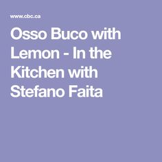 Osso Buco with Lemon - In the Kitchen with Stefano Faita