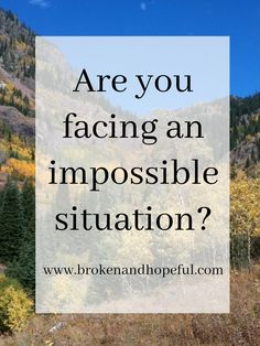 How does Jesus' Life allow us to deal with the impossible situations of our lives?