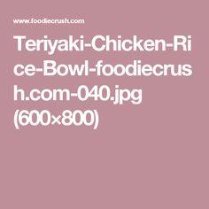 Teriyaki-Chicken-Rice-Bowl-foodiecrush.com-040.jpg (600×800)