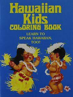 Hawaiian Kids (Go to a Luau) Coloring Book: Learn to Speak Hawaiian, Too!: 9780930492427: Amazon.com: Books