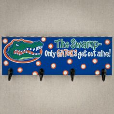 The Swamp Only Gators Get Out Alive Darling Four Pegged Hook Board To Hang In A Door Room Or Entryway