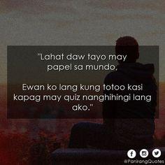 Yan ang ayoko sa lahat may quiz la kaming papel eh Crush Memes, Crush Quotes, Sad Quotes, Happy Quotes, Book Quotes, Tagalog Qoutes, Tagalog Quotes Hugot Funny, Hugot Quotes, Filipino Quotes
