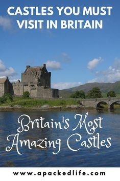 Britain's 17 Most Amazing Castles You Must Visit - Explore Britain's most historic defenses in these tales of courtly love, sieges and sewers. Here's our guide to visiting Britain's best castles. #Castles #Britain #WindsorCastle #TowerOfLondon #EdinburghCastle #WarwickCastle