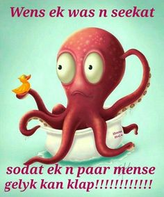 Wens ek was n seekat Afrikaanse Quotes, Bad Friends, Morning Pictures, Twisted Humor, Powerful Words, True Words, Cute Quotes, Cool Words, Funny Jokes