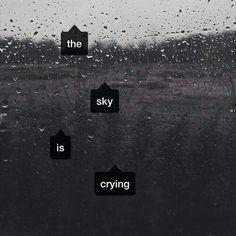 El cielo está llorando.