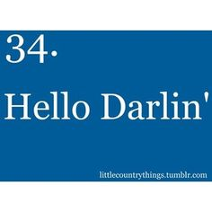 thse two words make my heart melt! Hello Darlin, Heart Melting, Country Life, Rodeo, Words, Nice, Country Living, Nice France, Horse