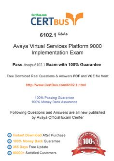 Candidate need to purchase the latest Avaya 6102.1 Dumps with latest Avaya 6102.1 Exam Questions. Here is a suggestion for you: Here you can find the latest Avaya 6102.1 New Questions in their Avaya 6102.1 PDF, Avaya 6102.1 VCE and Avaya 6102.1 braindumps. Their Avaya 6102.1 exam dumps are with the latest Avaya 6102.1 exam question. With Avaya 6102.1 pdf dumps, you will be successful. Highly recommend this Avaya 6102.1 Practice Test.