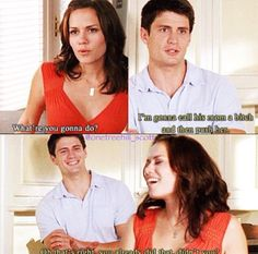 One tree hill...haha love this episode