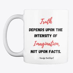 """""""Truth depends upon the intensity of imagination, not upon facts.""""- Neville Goddard. This quote describes perfectly one of the most important truths of manifesting and the law of attraction.It will remind you daily that the physical world is the world of shadows and your imagination is the only reality.Get one for a friend and save on shipping! Neville Goddard, Law Of Attraction Tips, New Thought, How To Manifest, Shadows, Truths, Physics, Imagination, Facts"""
