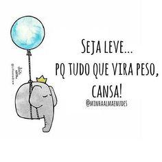 Leveza pra todo dia! #regram @minhaalmaenudes por @lifeonadraw #frases #vida #leveza #namaste