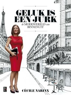 'Geluk is een jurk' by Cecile Narinx: a light behind-the-scenes look at the international fashion industry Peplum Dress, Bodycon Dress, Viktor Rolf, Red S, International Fashion, Suzy, Lbd, Style Guides, Best Sellers