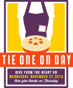 National Tie on One Day, is a day of remembering someone the day prior to Thanksgiving with a gift of baked good wrapped in an apron. Wonderful idea.
