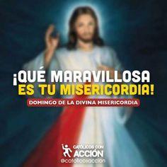 ¡Qué maravillosa es tu misericorida! #CatólicosConAcción