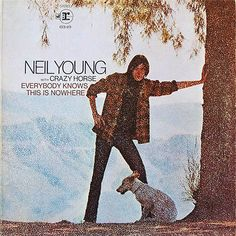 Neil Young with Crazy Horse Everybody Knows This Is Nowhere - vinyl LP