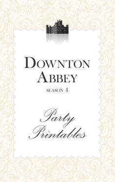 downton abbey season 4 party printables {free!}