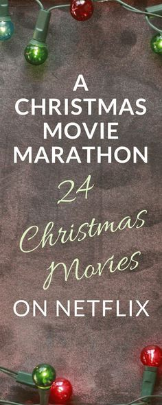A Christmas Movie Marathon - 24 Christmas Movies on Netflix - PrincessPinkyGirl.com