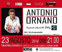 ANTONIO ORNANO, IL CABARET DI ZELIG A CAGLIARI – TEATRO CIVICO – SABATO 23 AGOSTO 2014