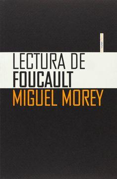 Lectura de Foucault / Miguel Morey Morey, Miguel