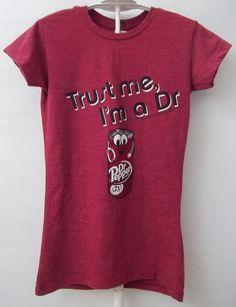 "Dr Pepper T-Shirt Shirt Top ""Trust me, I'm a Dr"" Burgundy NWT Womens Size S #TNT #TShirt"