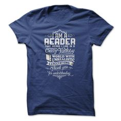I AM A READER THAT MEANS I LIVE IN A CRAZY FANTASY UNRE T Shirt, Hoodie, Sweatshirt