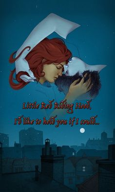 "this is a beautiful piece of artwork I found a little bit ago when I Googled ""The Lunar Chronicles."" I added the quote from the song ""Little Red Riding Hood"" by Sam the Sham and the Pharaohs, which is about how the wolf really loves Red, but is afraid of scaring her off. ""Little Red Riding Hood, I'd like to hold if I could, but you might think I'm a big bad wolf so I won't."""