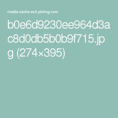 b0e6d9230ee964d3ac8d0db5b0b9f715.jpg (274×395)