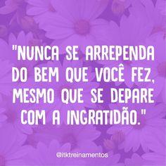 """2,510 curtidas, 19 comentários - ByNina (Carolina Carvalho) (@instabynina) no Instagram: """"Fazer o bem sempre vale a pena! #regram @itktreinamentos #frases #energiaboa #fazerobem…"""""""