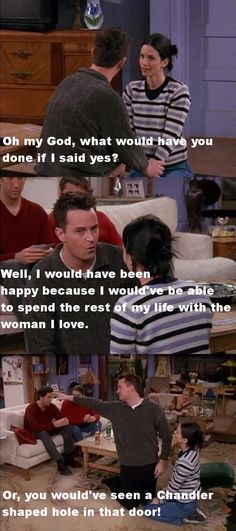 Chandler is the best character in the show... He makes me laugh so much!